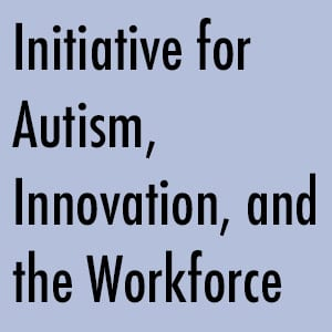 Initiative for Autism, Innovation, and the Workforce